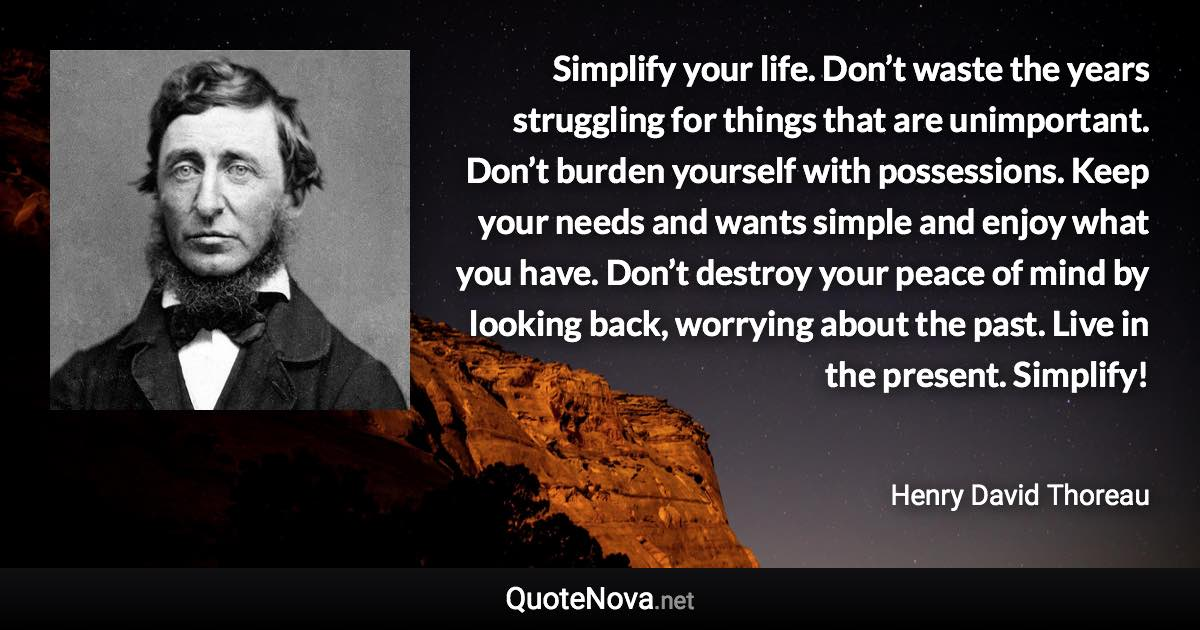 Simplify your life Don\u0027t waste the years struggling for things that - simplify quote