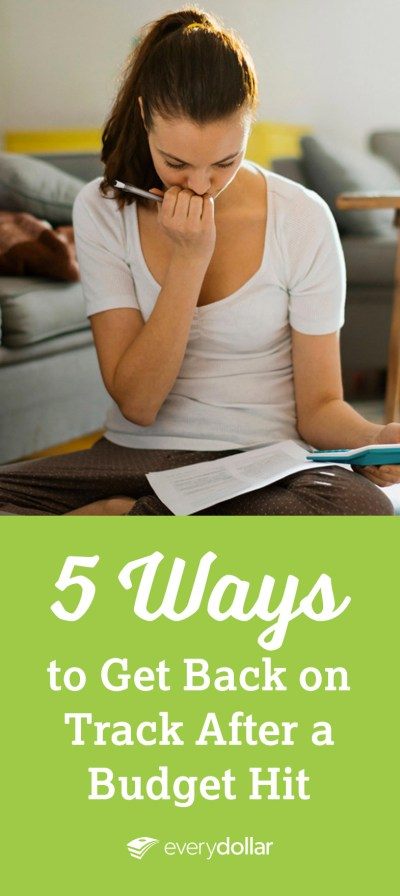 5 Ways to Get Back on Track After a Budget Hit