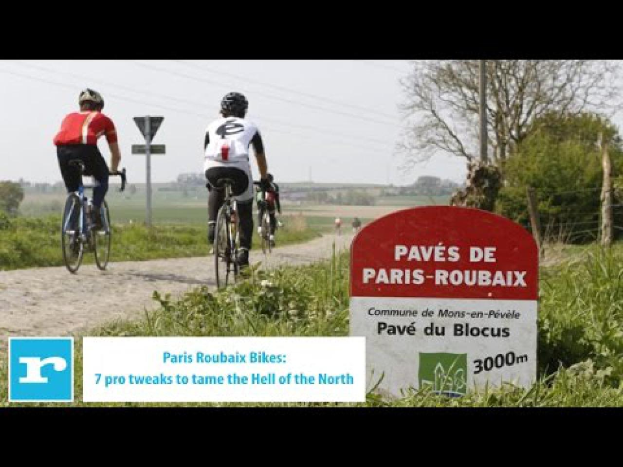 Point P Roubaix Paris Roubaix Bikes 7 Pro Tweaks To Tame The Hell Of The North
