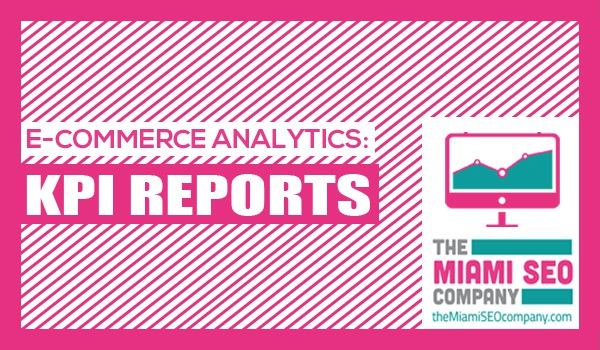 3 Easy to Digest E-Commerce Analytics Reports SEJ