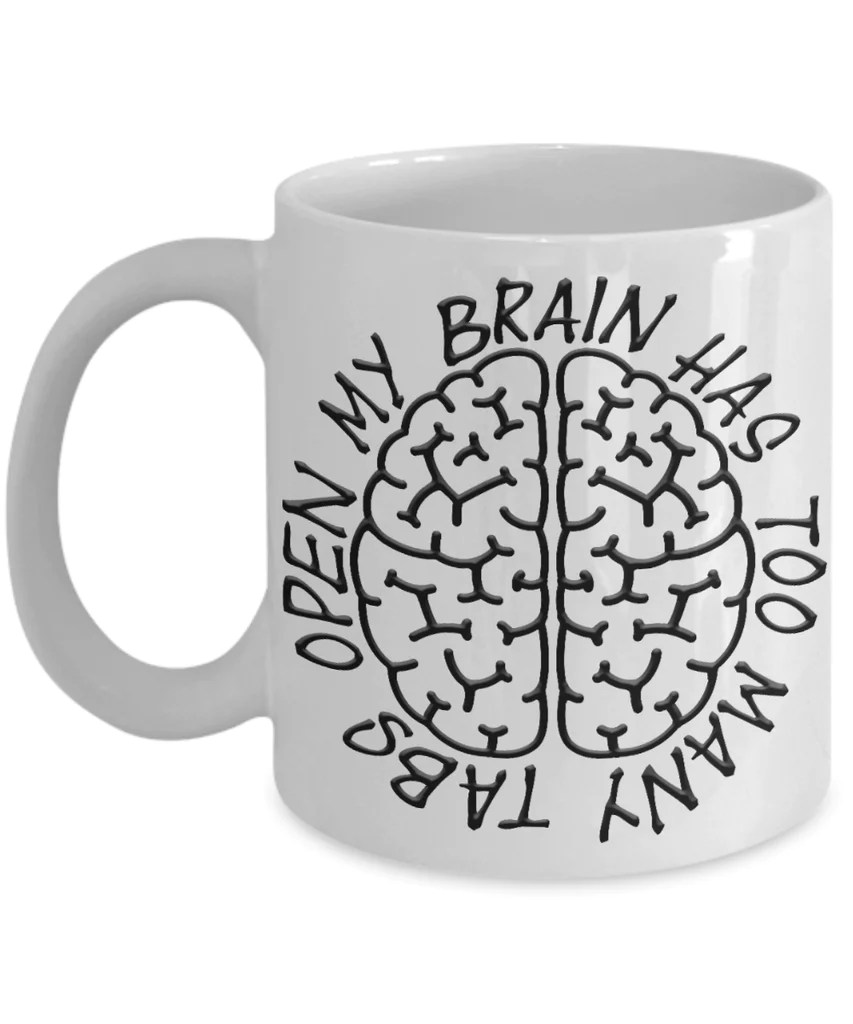 Funny Work Mugs Funny Work Mug My Brain Has Too Many Tabs Open Novelty Birthday Gift Ceramic Coffee Cup