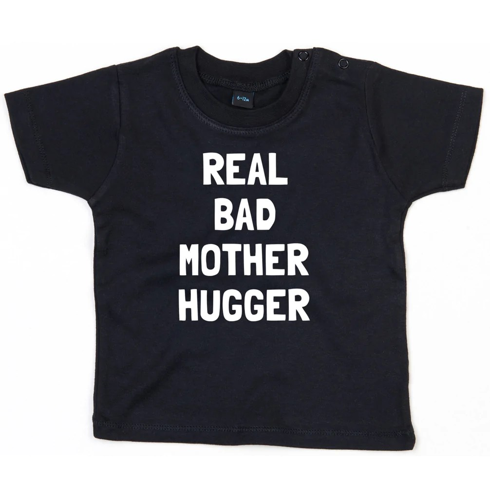 Bad Shop 24 Real Bad Mother Hugger Baby Toddler T Shirt Trendy Funny Baby Outfit Baby Gifts New Baby Gifts