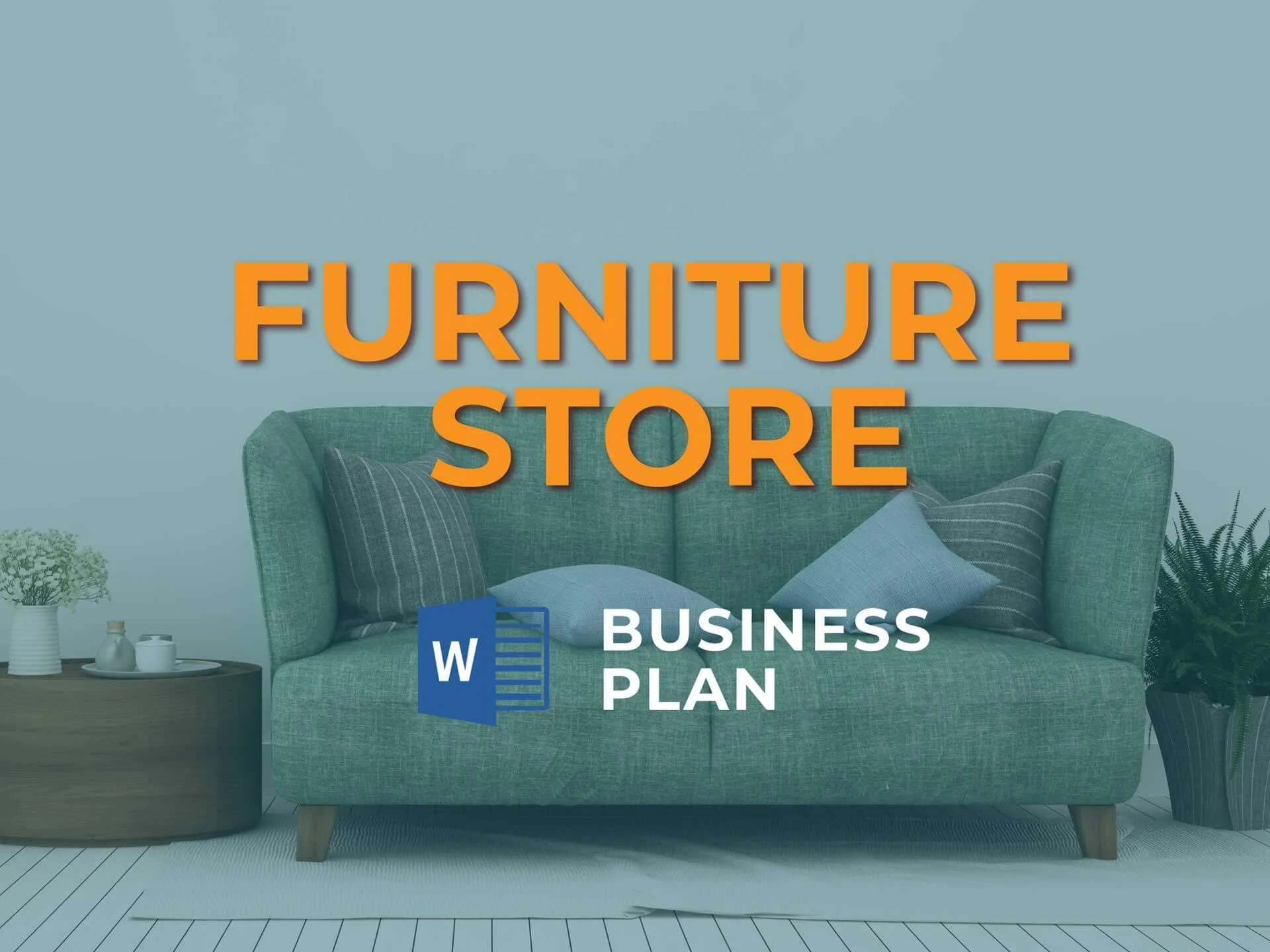 Buy Furniture Store Small Business Plan For Startups