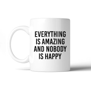 Engrossing Everything Is Mug Witty Quote Printed Coffee Mug Everything Is Mug Witty Quote Printed Coffee Mug Microwave Safe Coffee Mugs Esd Safe Coffee Mugs