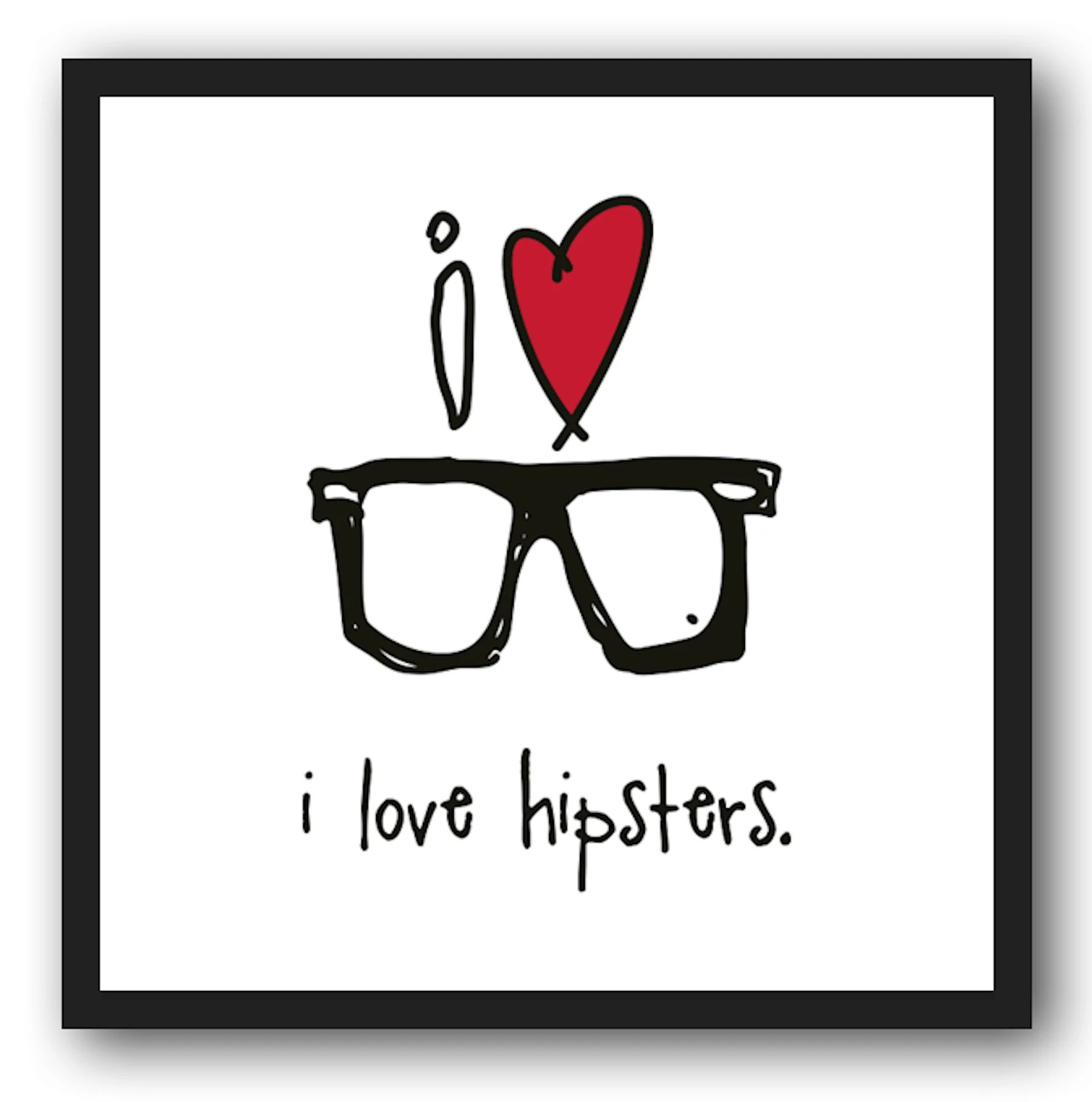 12x12 Poster I Love Hipsters 12x12 Framed Poster Alex And Asher