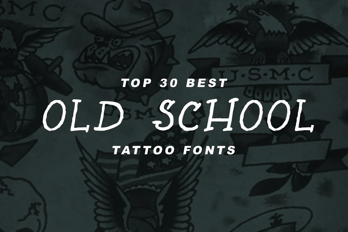 Best Calligraphy Tattoo Top 30 Best Old School Tattoo Fonts Out Of Step Font Company
