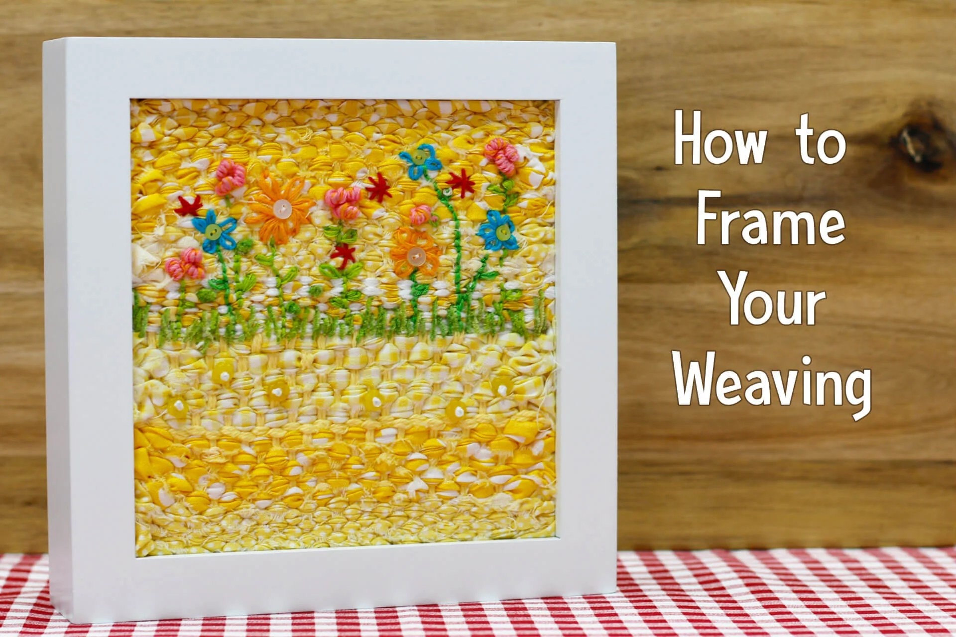 How To Frame Pictures How To Frame Your Weaving The Creativity Patch