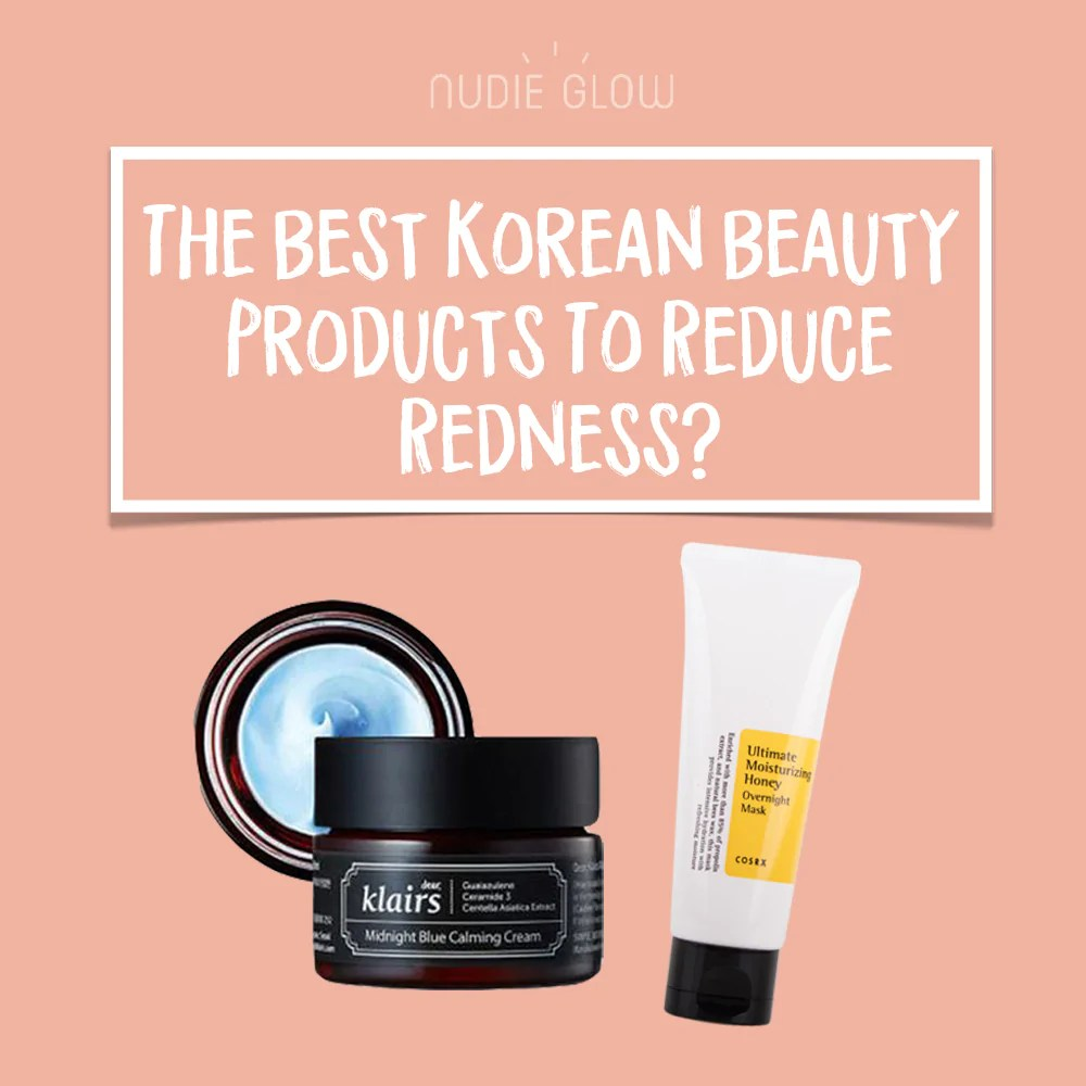 Best Skin Care Cream The Best Korean Beauty Products To Reduce Redness Inflammation