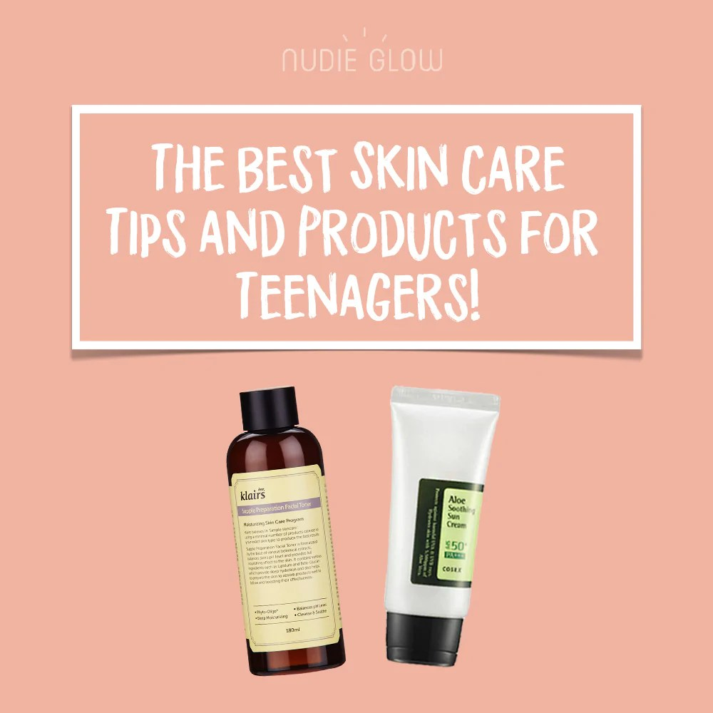 Best Skin Care Cream Skin Care For Teens What Products To Use And The Best Tips To