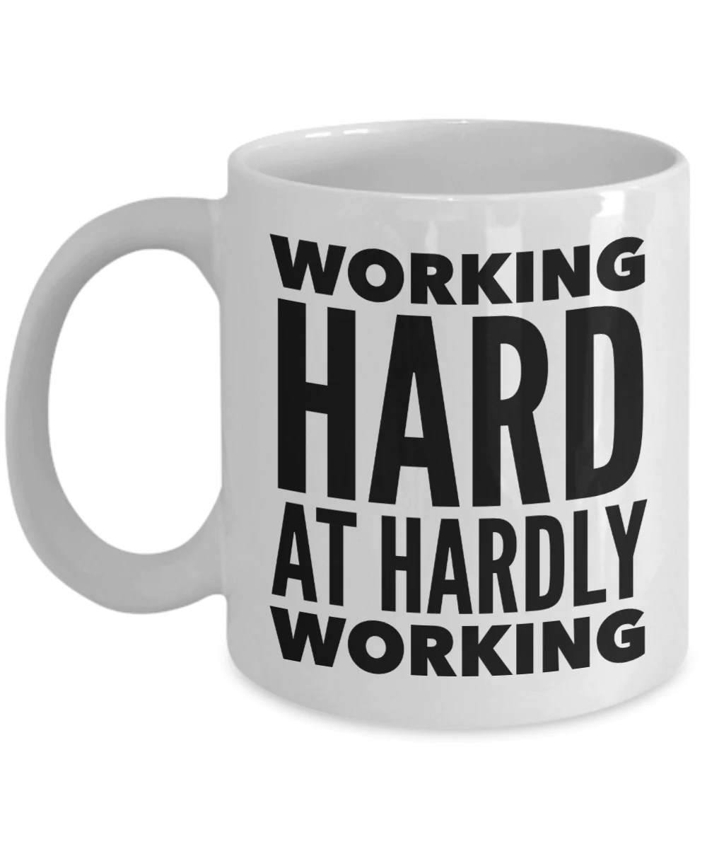 Funny Work Mugs Working Hard At Hardly Working Mug Funny Work Coffee Cup