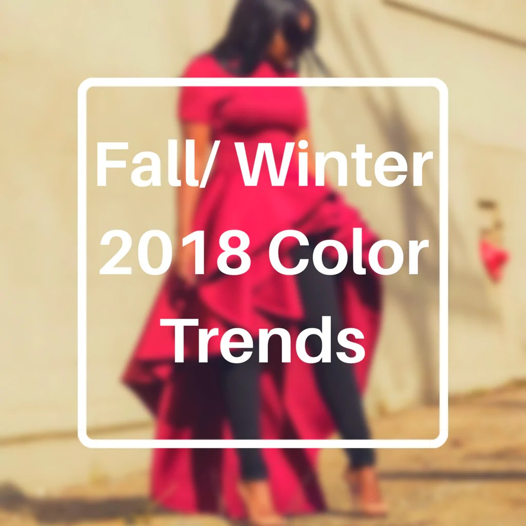 Color Trends Fall 2018 Fall Fashion 2018 Trends Spoiled Forever Online Boutique
