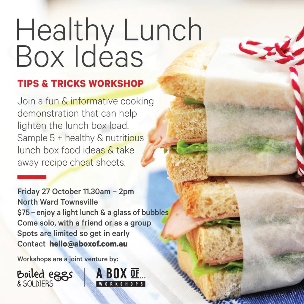 Lunch In A Box Healthy Lunch Box Ideas Workshop Friday October 27th Townsville