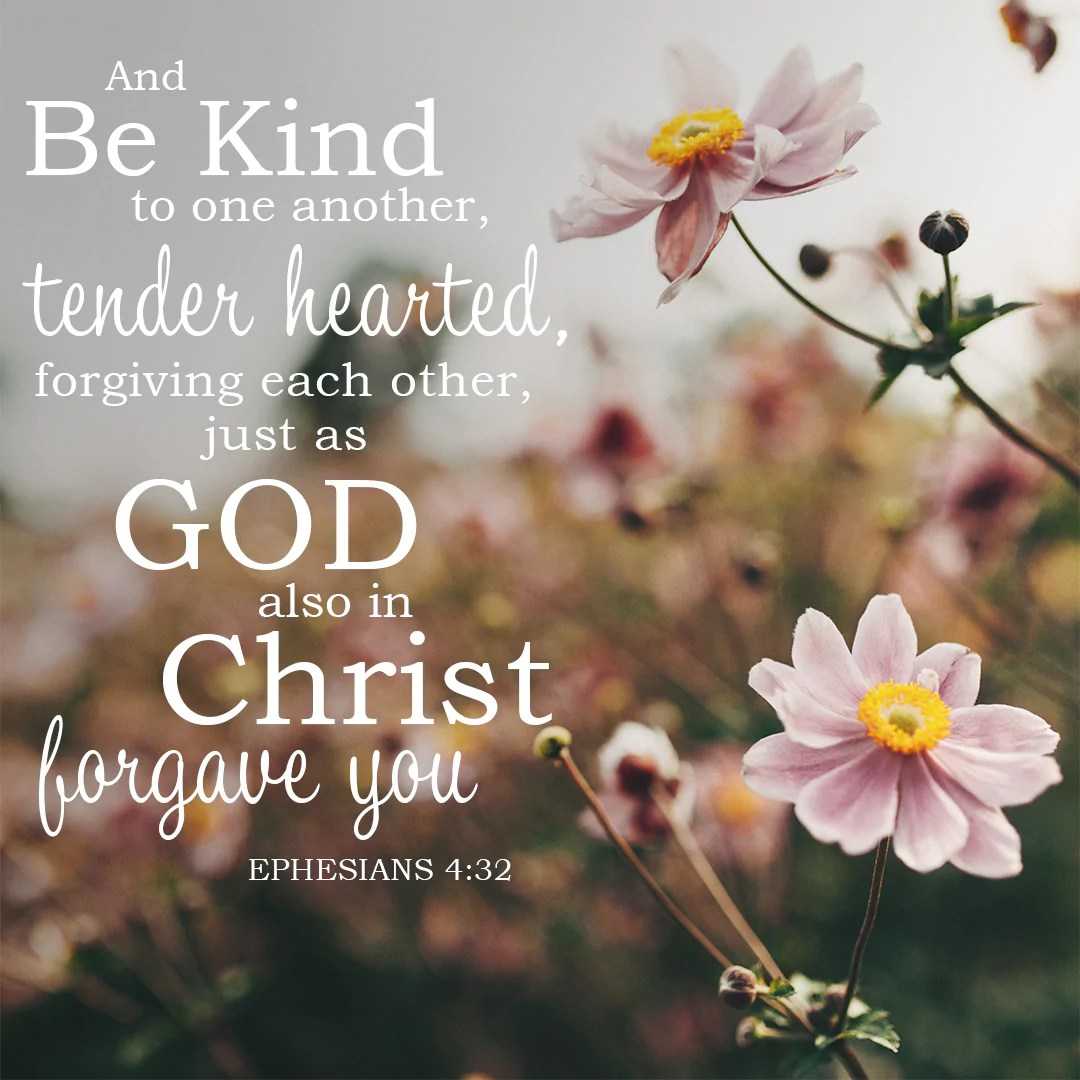 Computer Wallpaper Bible Verses For Girls Ephesians 4 32 Be Kind To One Another Free Bible Verse