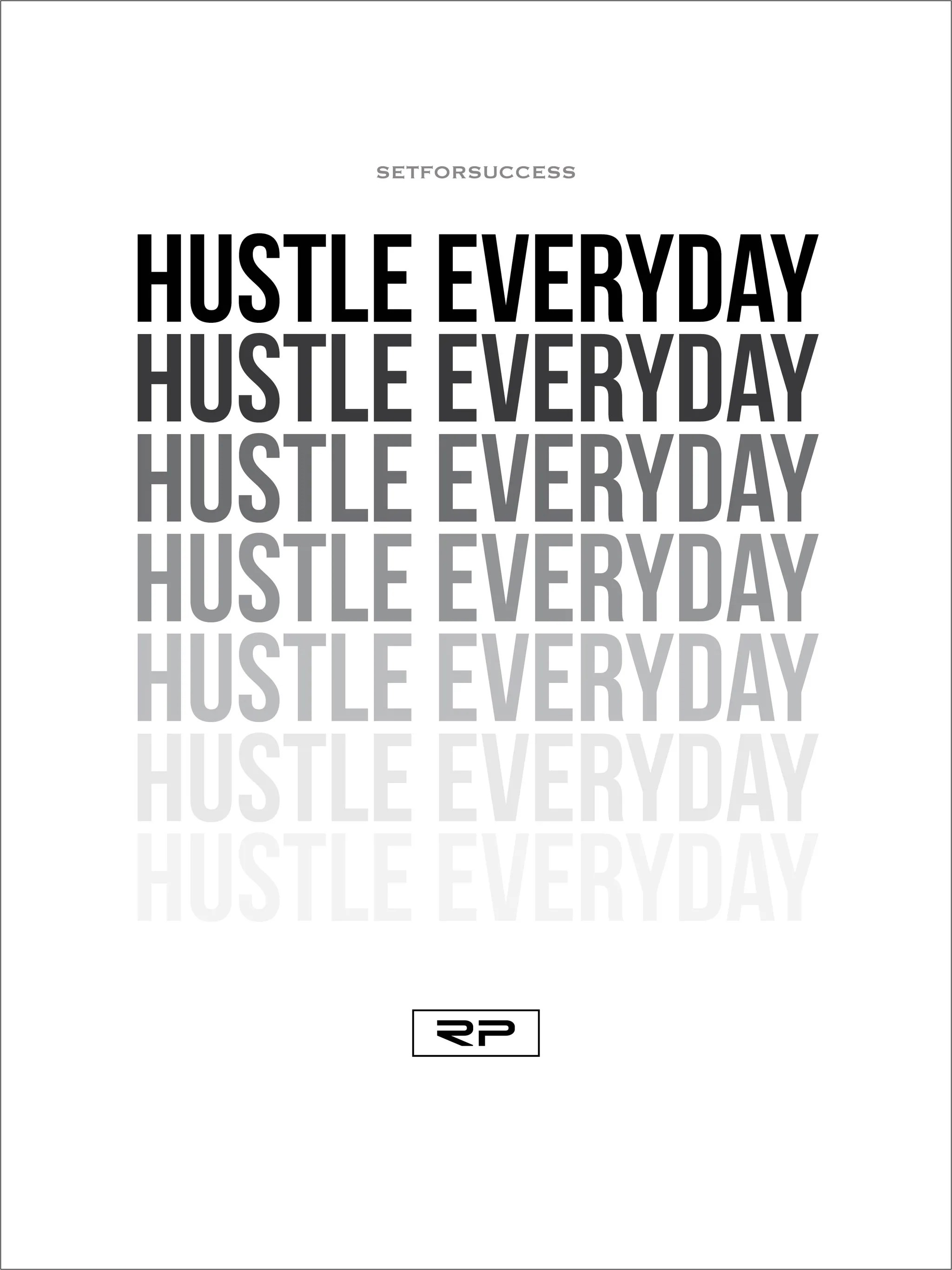Foto 18x24 Hustle Everday 18x24 Poster