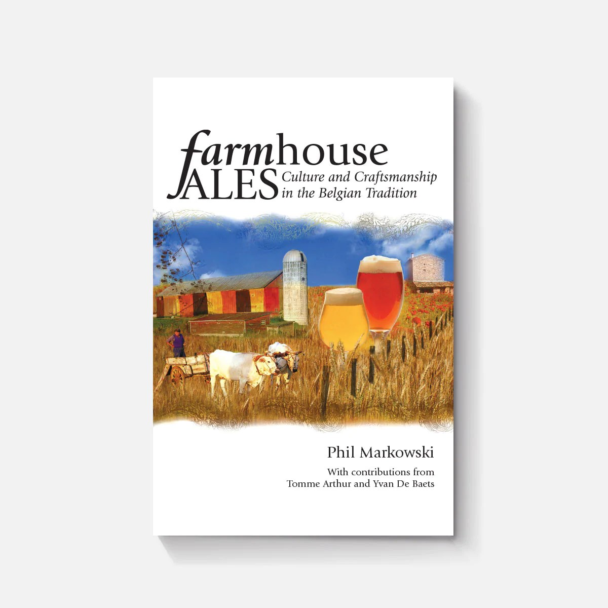 Saison Belgian Farmhouse Ale Farmhouse Ales Culture And Craftsmanship In The Belgian Tradition