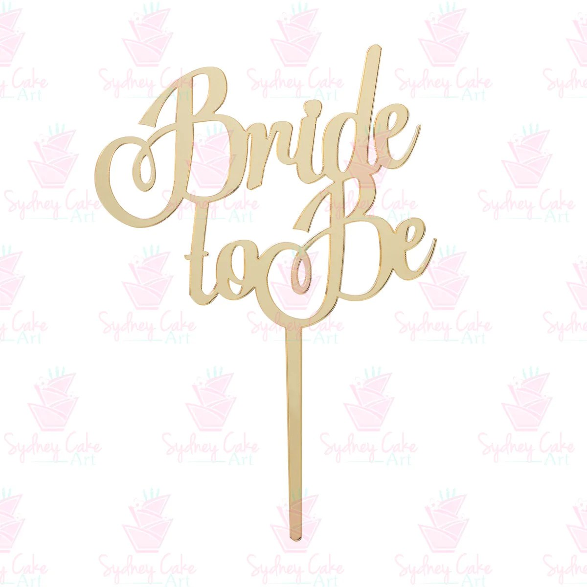 Acrylic Mirror Sydney Bride To Be Acrylic Cake Topper Mirror Gold