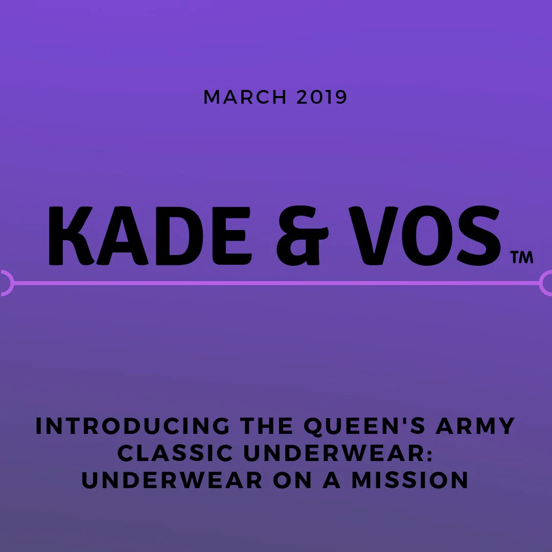 Kade Living Kade Vos Presents Queen S Army Underwear On A Mission