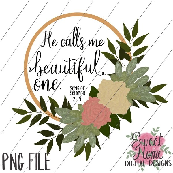 Beautiful One He Calls Me Beautiful One With Wooden Floral Wreath Png Printable