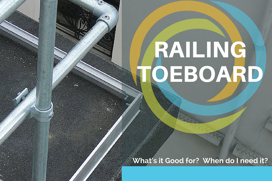 Railing Toeboard What Is It Good For And Do I Need It In