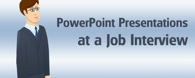 PowerPoint Presentations at a Job Interview - SlideHunter