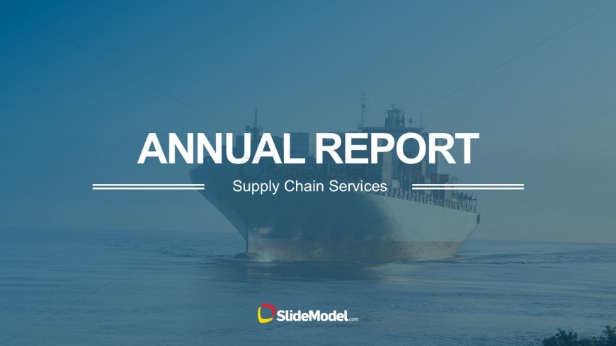Supply Chain Annual Report PowerPoint Template - SlideModel