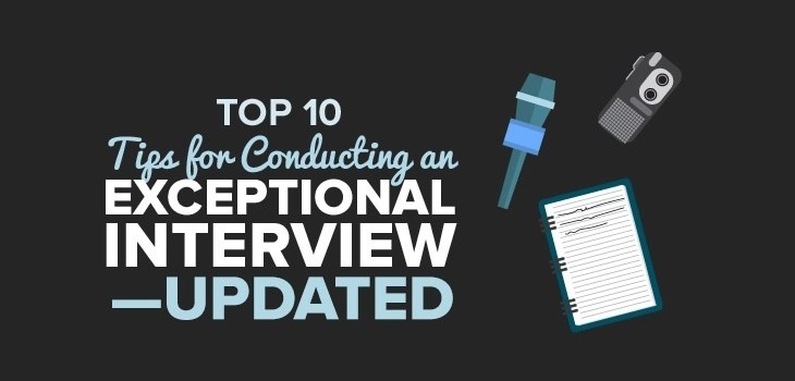 Top 10 Tips for Conducting an Exceptional Interview