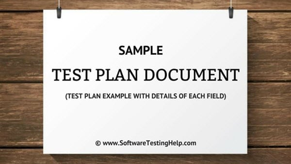 Sample Test Plan Document (Test Plan Example with Details of Each Field)