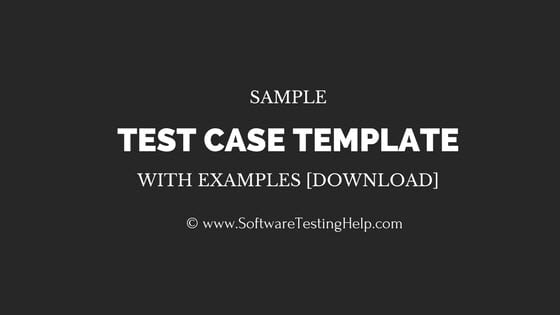 Sample Test Case Template with Test Case Examples Download - test case template
