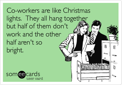 Business Calendar Reminders Not Working Charms Office Assistant Co Workers Are Like Christmas Lights They All Hang