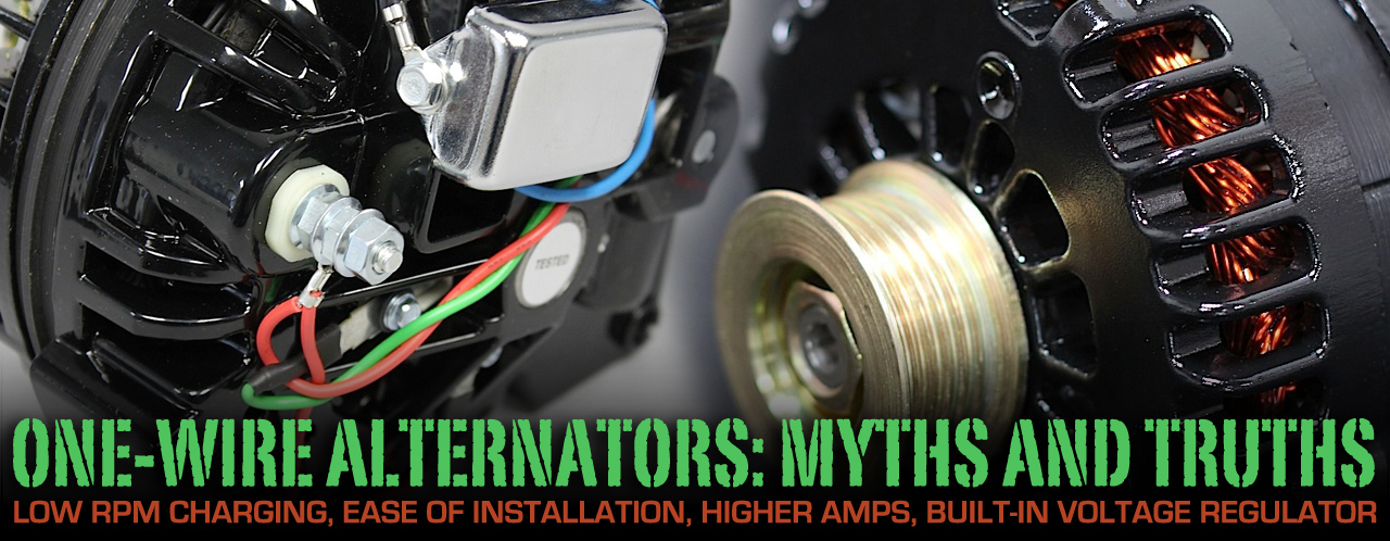 One-Wire Alternators Are They Better Or Just Easier To Hook up