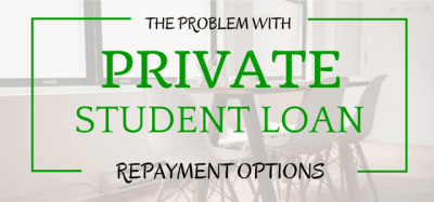 The Problem With Private Student Loan Repayment Options | Student Loan Hero