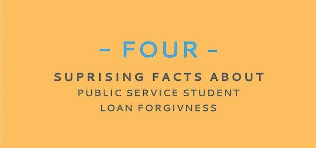 4 Surprising Public Service Loan Forgiveness Requirements You Might