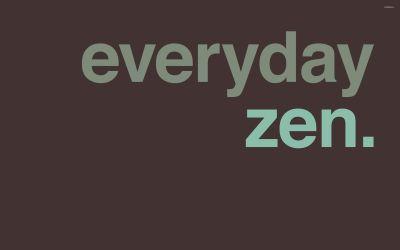 Everyday zen wallpaper - Typography wallpapers - #26476