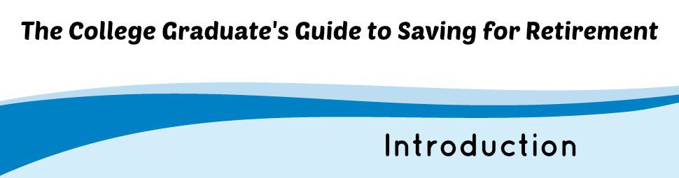 A College Graduate\u0027s Guide on How To Start Saving for Retirement