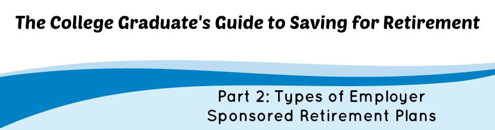A College Graduate\u0027s Guide on How To Start Saving for Retirement - retirement programs