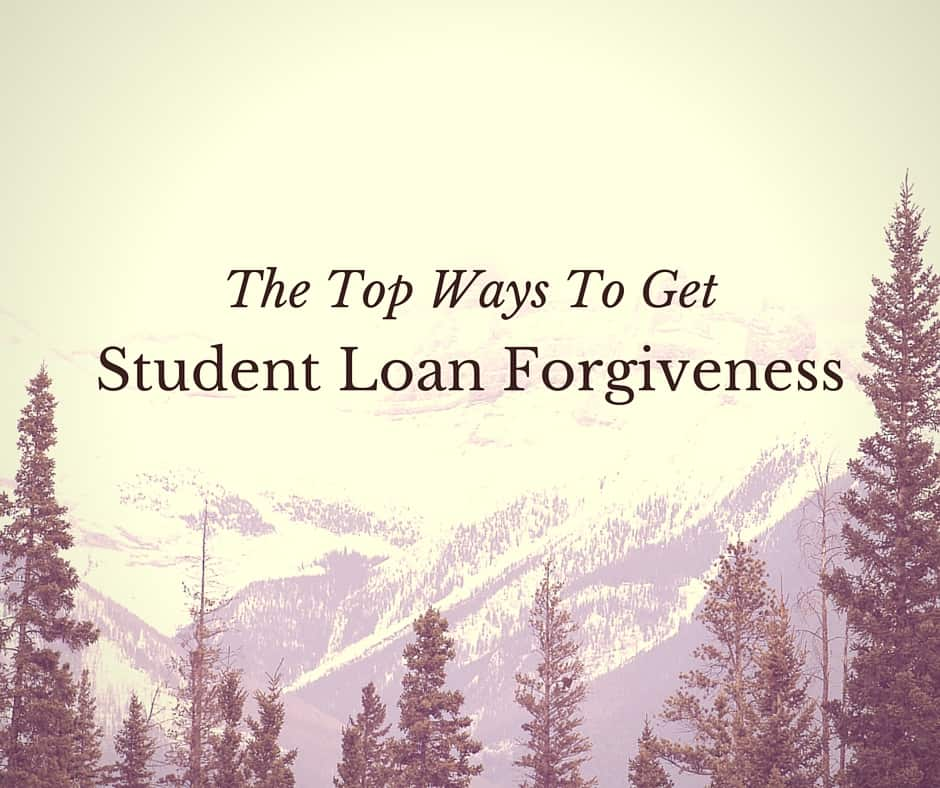 The Ultimate Guide To Student Loan Forgiveness