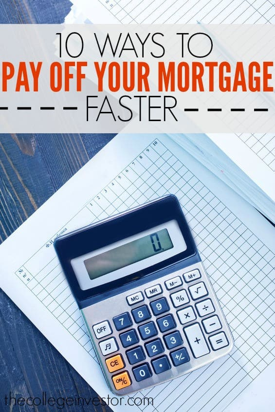10 Ways to Pay Off Your Mortgage Faster The College Investor - calculator to pay off mortgage