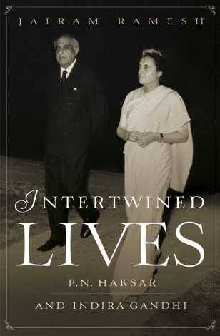 Jairam Ramesh Intertwined Lives: P.N. Haksar and Indira Gandhi Simon & Schuster, 2018