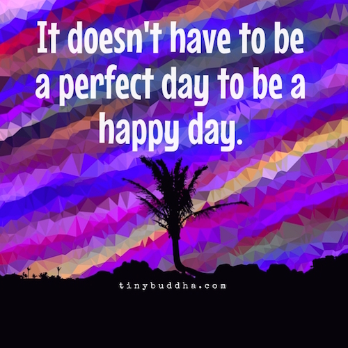 Desktop Wallpaper Book Quotes It Doesn T Have To Be A Perfect Day To Be A Happy Day
