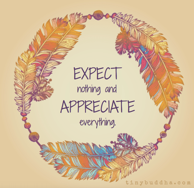 Thankful Wallpaper Quotes Expect Nothing And Appreciate Everything Tiny Buddha
