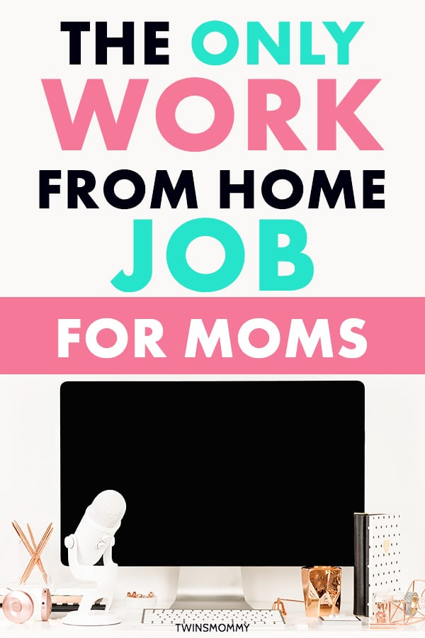 The Only Work from Home Job for Moms - Twins Mommy