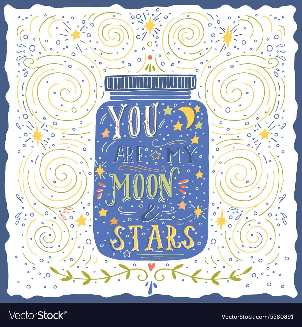 Genial Stars Game Stars Quote Hand Drawn Vintage My Moon Stars Gif My Moon Thrones Dothraki You Are My Moon Stars Quote Hand Drawn Vintage Vector Image You Are My Moon inspiration My Moon And Stars