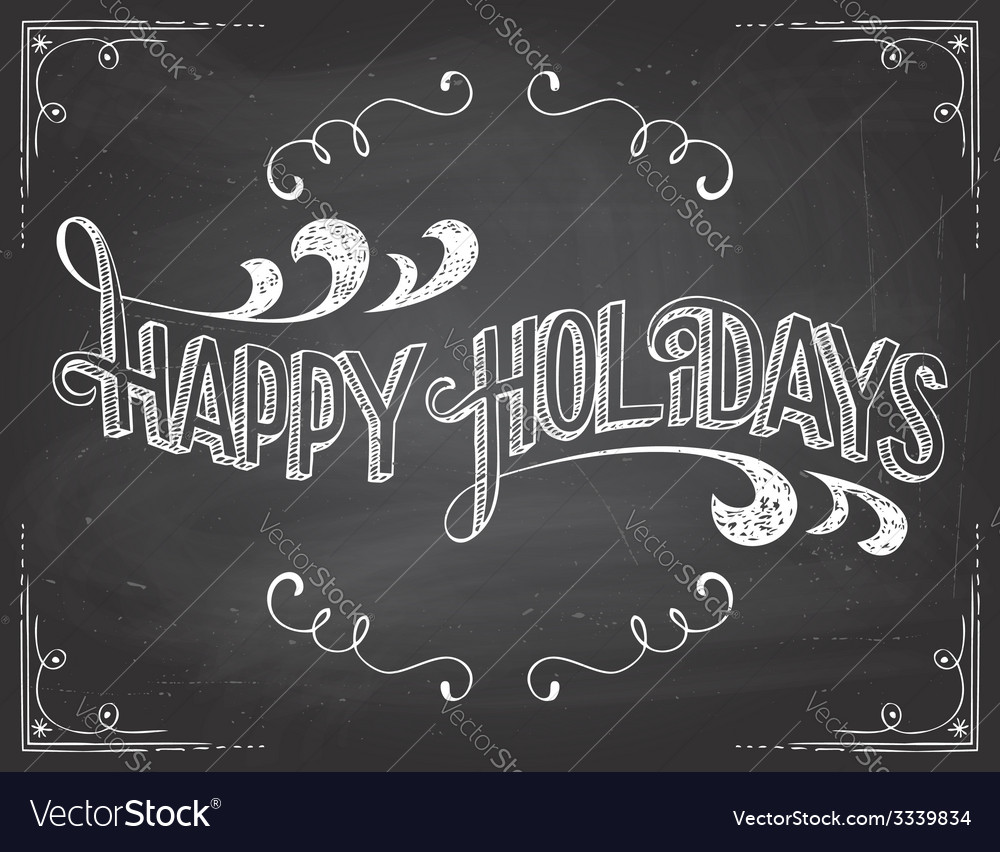 Graphic Designer Quote Wallpaper Happy Holidays Chalkboard Royalty Free Vector Image