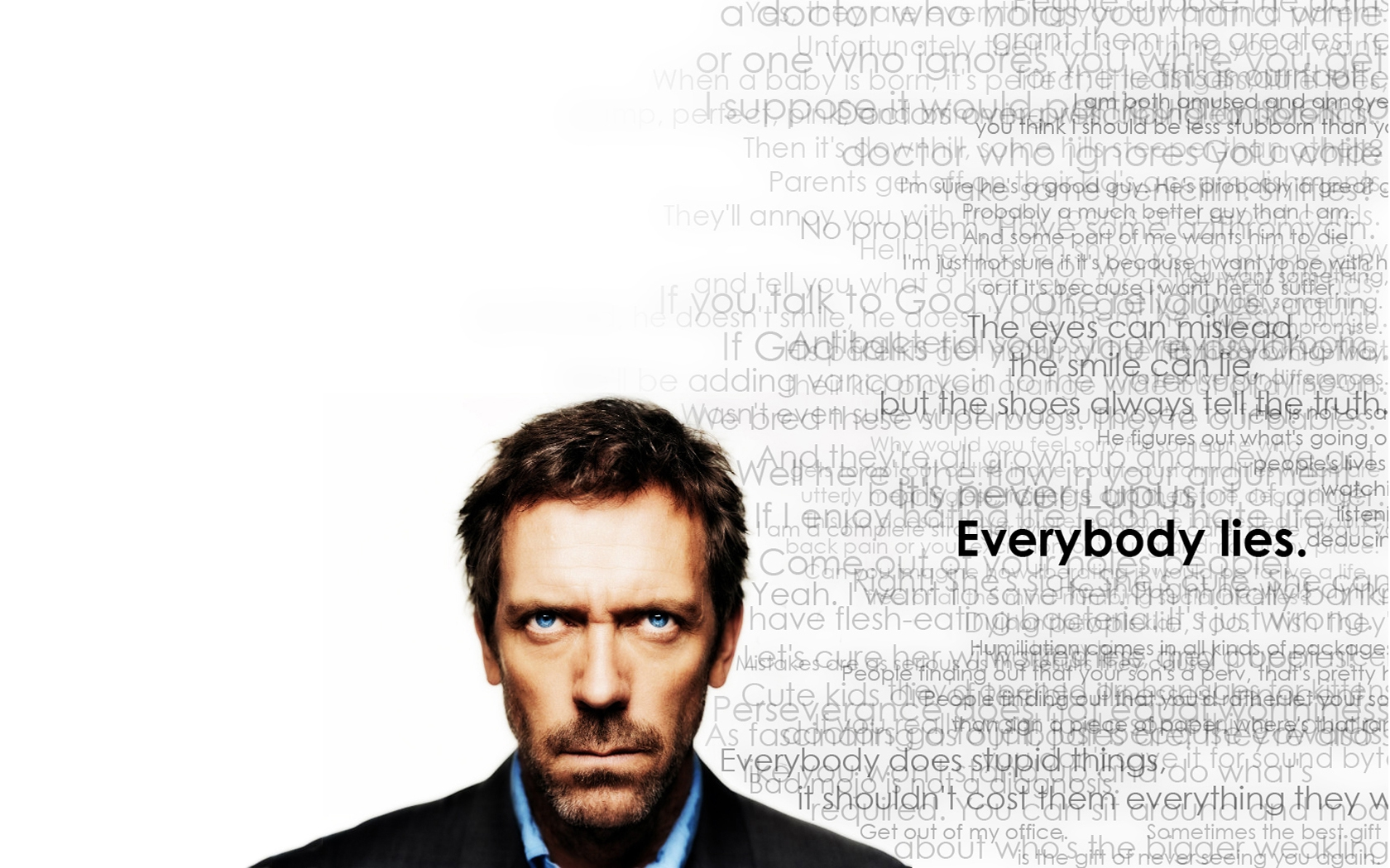 Alchemist Quotes Wallpaper Quotes Dr House Hugh Laurie Everybody Lies Gregory House
