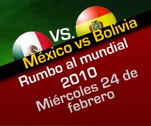mexico vs bolivia Mexico vs Bolivia en vivo rumbo a sudafrica 2010