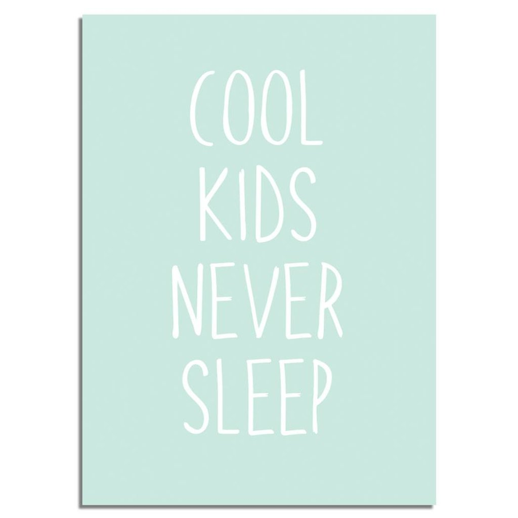 Poster Kinderzimmer Designclaud Cool Kids Never Sleep Kinderzimmer Poster Minze