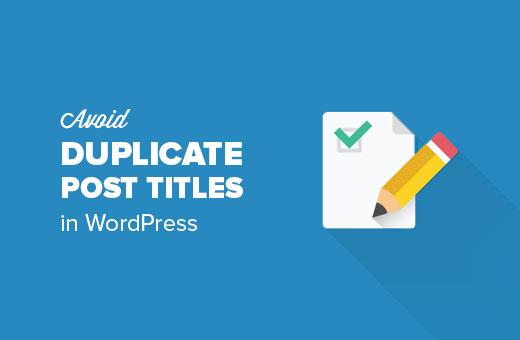 Prevent duplicate post titles in WordPress