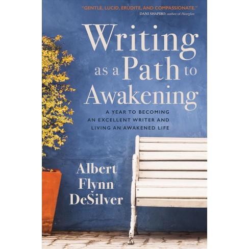 Craft Book Spotlight Writing as a Path to Awakening - The Writer