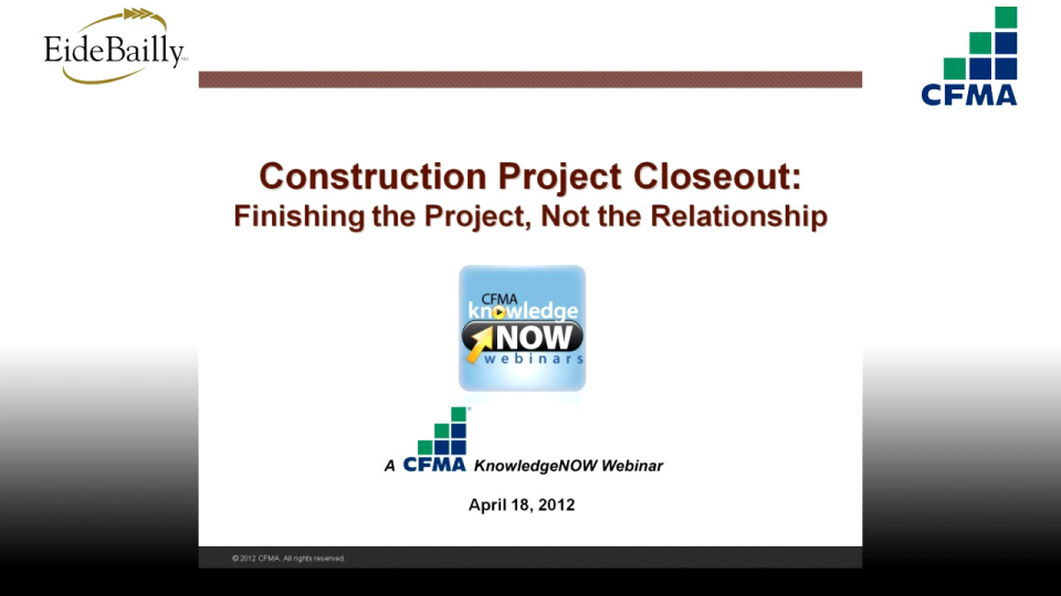 Project Closeout How to Finish the Project, Not The Relationship!