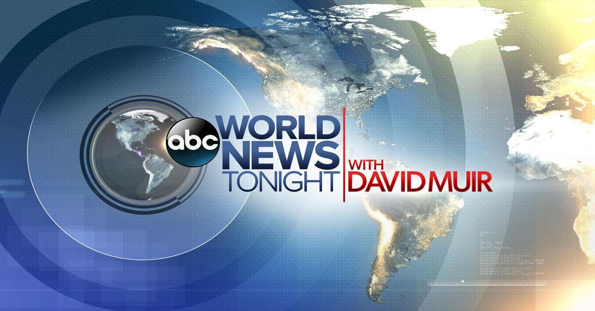 Watch World News Tonight with David Muir TV Show - ABC